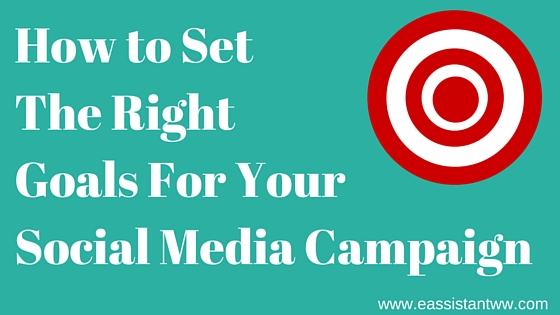 How to set the right goals for your social media campaign